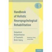 Handbook of Holistic Neuropsychological Rehabilitation by Yehuda Ben-yishay