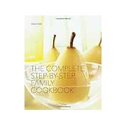 Complete Step By Step Family Cookbook
