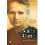 Marie Curie, genio obsesivo by Barbara Goldsmith