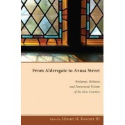 From Aldersgate to Azusa Street by III Henry H Knight