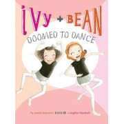 Ivy + Bean Doomed to Dance by Annie Barrows