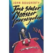 Jack Slater, Monster Investigator by John Dougherty