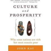 Culture and Prosperity by Professor of Industrial Policy at the London Business School and Fellow John Kay