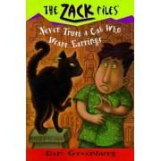Never Trust a Cat Who Wears Earrings by Dan Greenburg