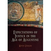 Expectations of Justice in the Age of Augustine by Kevin Uhalde