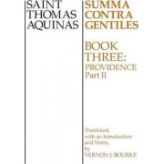Summa Contra Gentiles: Providence, Part II v. 4 by Saint Thomas Aquinas