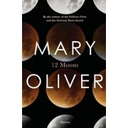 Twelve Moons by Mary Oliver
