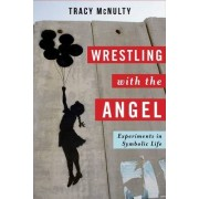 Wrestling with the Angel by Tracy McNulty