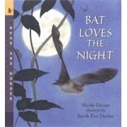 Bat Loves the Night by Dr Nicola Davies
