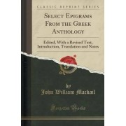 Select Epigrams from the Greek Anthology by John William Mackail
