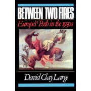 Between Two Fires by David Clay Large