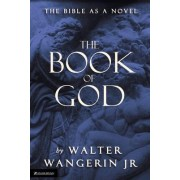 The Book of God by Walter Wangerin