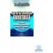 Cum sa va controlati anxietatea - Albert Ellis
