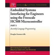Embedded Systems Interfacing for Engineers Using the Freescale HCS08 Microcontroller I by Douglas Summerville