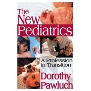 The New Pediatrics by Dorothy Pawluch