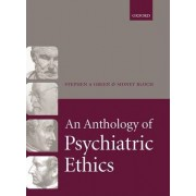 An Anthology of Psychiatric Ethics by Stephen A. Green