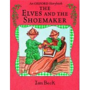 The Elves and the Shoemaker by Ian Beck
