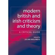 Modern British and Irish Criticism and Theory by Julian Wolfreys