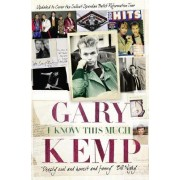 I Know This Much by Gary Kemp