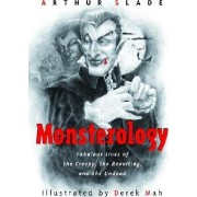 Monsterology by Arthur Slade