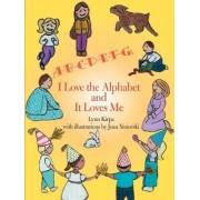 A-B-C-D-E-F-G: I Love the Alphabet and It Loves Me by Lynn Kirpa