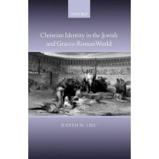 Christian Identity in the Jewish and Graeco-Roman World by Ms Judith Lieu