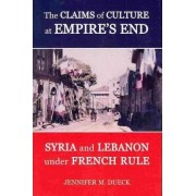 The Claims of Culture at Empire's End by Jennifer M. Dueck
