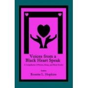 Voices from a Black Heart Speak by Rosetta L Hopkins