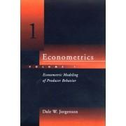 Econometrics: Econometric Modeling of Producer Behavior v. 1 by Dale W. Jorgenson