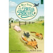 Wild Times At The Bed And Biscuit by Carris Joan