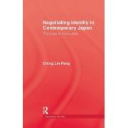 Negotiating Identity in Contemporary Japan by Ching Lin Pang