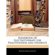 Handbook of Electrotherapy for Practitioners and Students by Burton Baker Grover