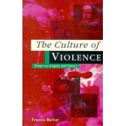The Culture of Violence by Francis Barker