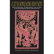 O Let Us Howle Some Heavy Note by Amanda Eubanks Winkler