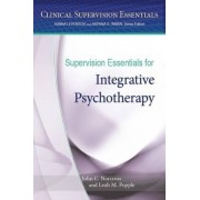 Supervision Essentials for Integrative Psychotherapy by John C. Norcross