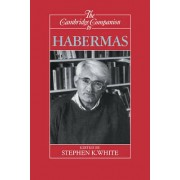 The Cambridge Companion to Habermas by Stephen K. White
