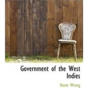 Government of the West Indies by Hume Wrong