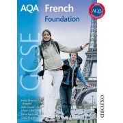 AQA French GCSE Foundation Student Book by Oliver Gray