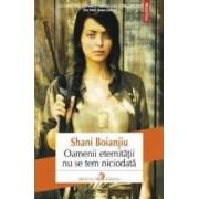 Oamenii eternitatii nu se tem niciodata - Shani Boianjiu