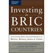 Investing in BRIC Countries: Evaluating Risk and Governance in Brazil, Russia, India, and China by Svetlana Borodina