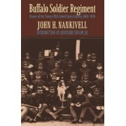 Buffalo Soldier Regiment by John H. Nankivell