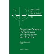Cognitive Science Perspectives on Personality and Emotion: Volume 124 by G. Matthews