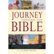 Journey Through the Bible by Beers V. Gilbert