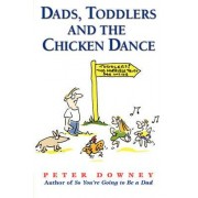 Dads Toddlers and Chicken Dance by Peter Downey
