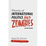Theories of International Politics and Zombies by Daniel W. Drezner