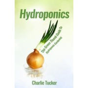 Hydroponics: The Green Thumb Guide to Hydroponic Gardening