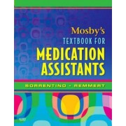 Mosby's Textbook for Medication Assistants by Sheila A. Sorrentino