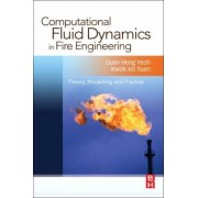 Computational Fluid Dynamics in Fire Engineering by Guan Heng Yeoh