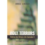 Holy Terrors by Bruce Lincoln