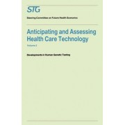 Anticipating and Assessing Health Care Technology: Developments in Human Genetic Testing v. 5 by H. David Banta